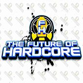 The Future Of Hardcore Album (Bestsellers) - EP by Various Artists