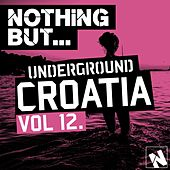 Nothing But... Underground Croatia, Vol. 12 - EP by Various Artists