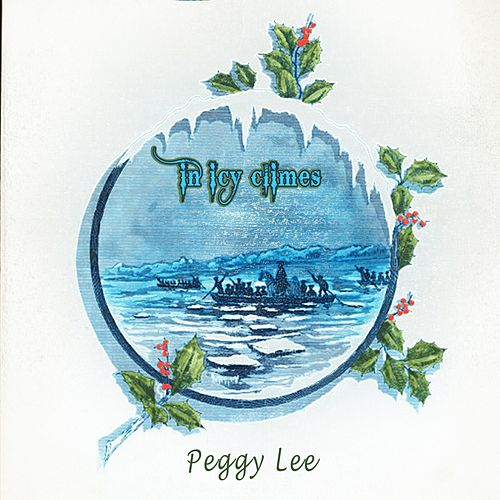 In Icy Climes von Peggy Lee