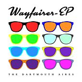 Wayfairer - EP by Dartmouth Aires