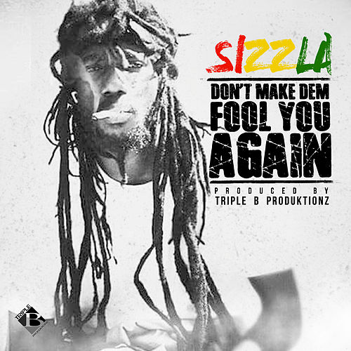 Don't Make Dem Fool You Again by Sizzla