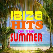 Ibiza Hits of the Summer by Various Artists