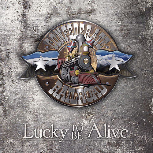 Lucky to Be Alive by Confederate Railroad