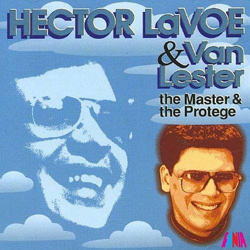 The Master & The Protege by Hector Lavoe