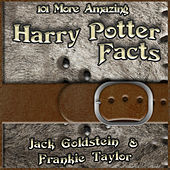 101 More Amazing Harry Potter Facts (Unabbreviated) von Frankie Taylor Jack Goldstein