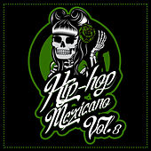 Hip Hop Mexicano, Vol. 8 by Various Artists