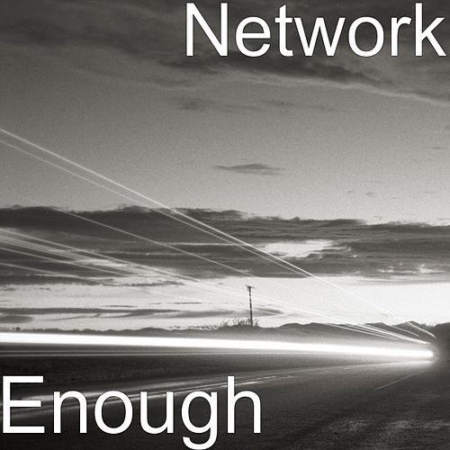 Enough by The Network