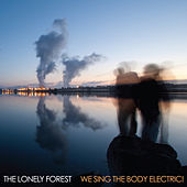 We Sing the Body Electric by The Lonely Forest