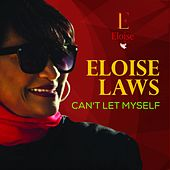 Can't Let Myself by Eloise Laws