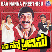 Baa Nanna Preethisu (Original Motion Picture Soundtrack) by Various Artists