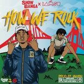 How We Rock (feat. Iamsu!) - Single by Showbanga