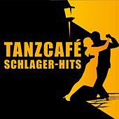 Tanzcafé Schlager-Hits by Various Artists