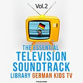 Essential Television Soundtrack Library: German Kids TV, Vol. 2 by Various Artists