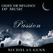 Passion, Under the Influence of Music by Nicholas Gunn