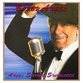 Angel Swings Standards by Bobby Angel