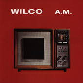A.M. by Wilco