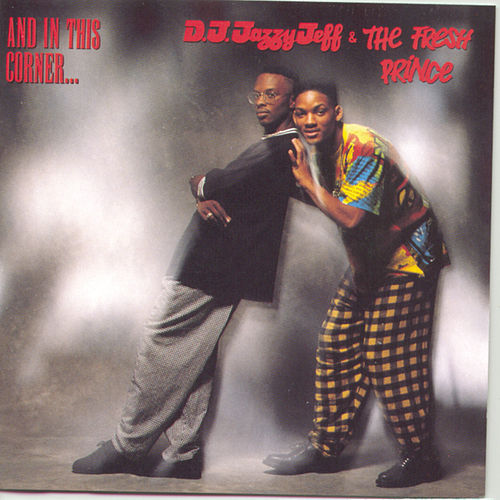 And In This Corner by DJ Jazzy Jeff and the Fresh Prince