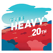 Club Heavy 20th Anniversary Compilation by Various Artists