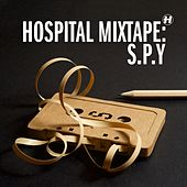 Hospital Mixtape: S.P.Y by Various Artists