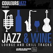 Couleurs Jazz Presents Jazz & Wine (Lounge and Chill Tracks) by Various Artists