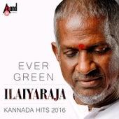 Evergreen Ilaiyaraja - Kannada Hits 2016 by Various Artists