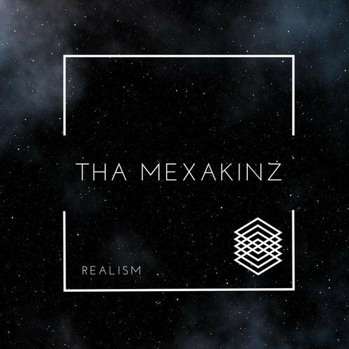 Realism by Tha Mexakinz