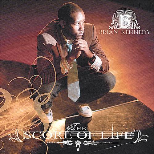 The Score of Life by Brian Kennedy