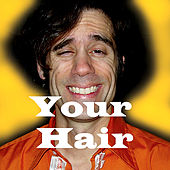 Your Hair Song (Single Version) by Brian Carter