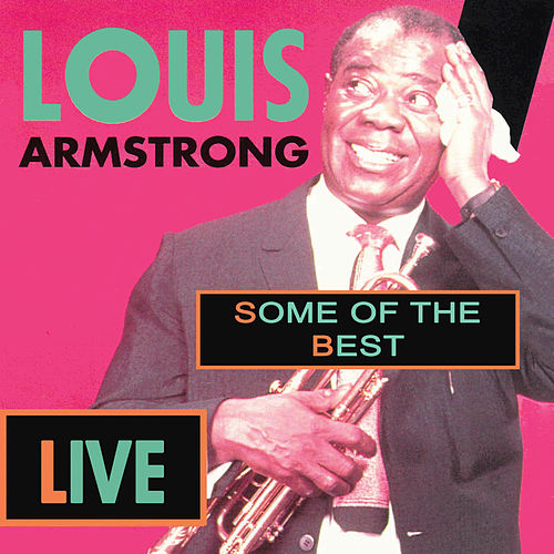 Some Of The Best - Live by Louis Armstrong