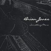 Something More by Brian Jones