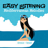 Easy Listening: Mediterranean Melodies Greece - Israel by 101 Strings Orchestra