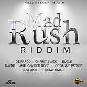 Mad Rush Riddim by Various Artists