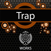 Trap Works by Trap