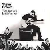 Temporary Entertainer by Steve Brown