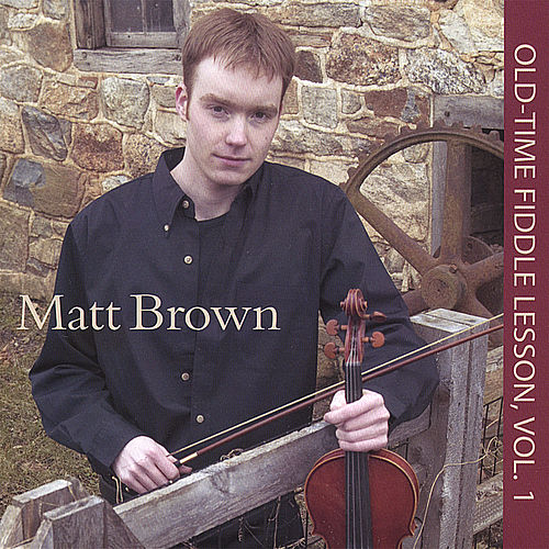 Old-Time Fiddle Lesson Vol 1 by The Matt Brown