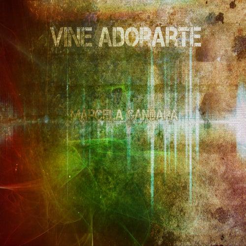 Vine Adorarte by Marcela Gandara