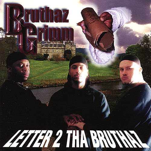 Letter 2 Tha Bruthaz by Bruthaz Grimm
