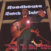 Roadhouse Ranch and Saloon by Bryan Baker