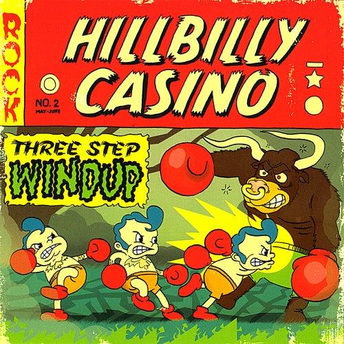 Three Step Windup by Hillbilly Casino