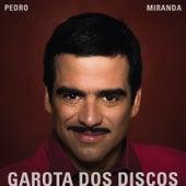 Garota dos Discos - Single by Pedro Miranda