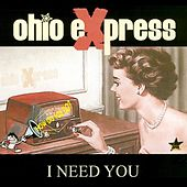 I Need You by Ohio Express