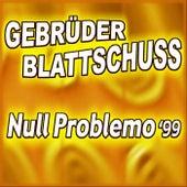 Null Problemo '99 by Gebrüder Blattschuss