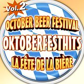 Oktoberfesthits - October Beer Festival - La fête de la bière - Vol. 2 by Various Artists