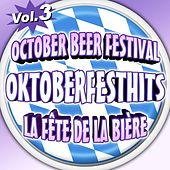 Oktoberfesthits - October Beer Festival - La fête de la bière - Vol. 3 by Various Artists