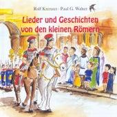 Lieder und Geschichten von den kleinen Römern by Various Artists