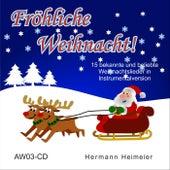 Fröhliche Weihnacht! by Hermann Heimeier