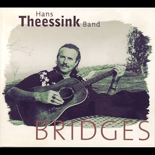 Bridges by Hans Theessink