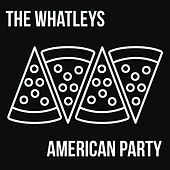 American Party by The Whatleys