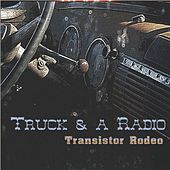 Truck & a Radio by Transistor Rodeo