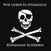 Wir Lieben Es Stürmisch (Heio Heio) by Rühmanns (Sch)erben